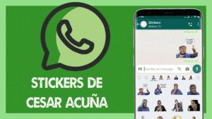 stickers de cesar acuña para whatsapp